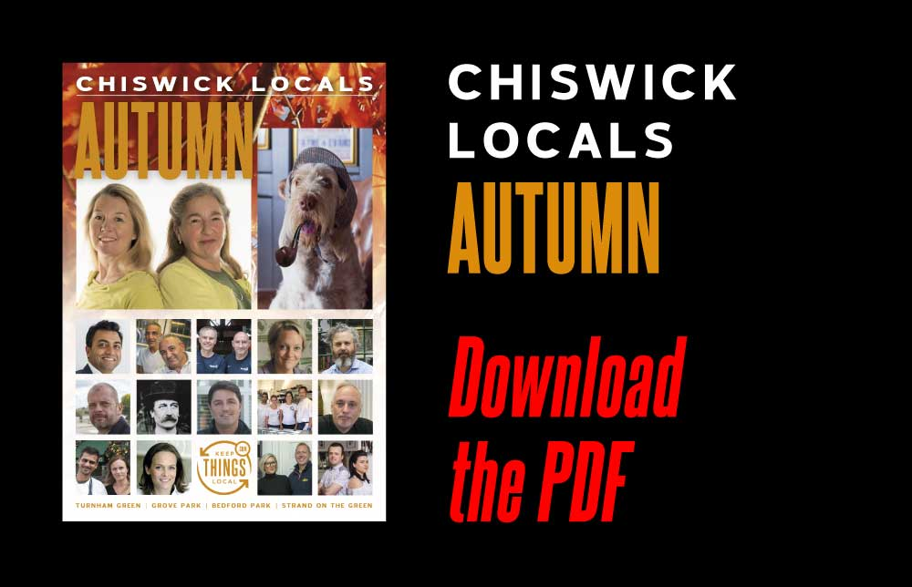 Chiswick Locals: Download and Share the Autumn 2017 PDF