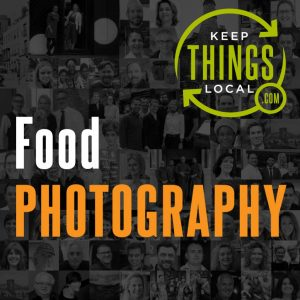 Food-Photography-Keep-Things-Local