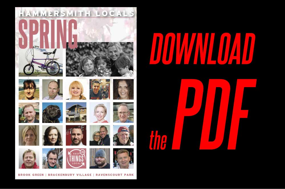 Hammersmith Locals: Download and Share the Spring 2017 PDF