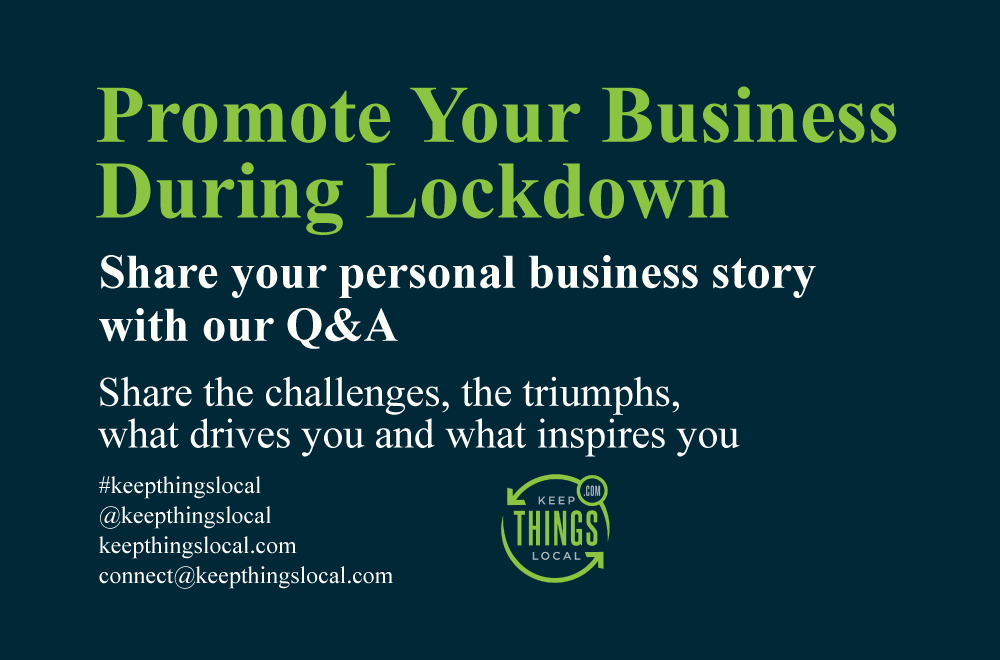 Promote Your Business During Lockdown: Share your personal business story with our Q&A