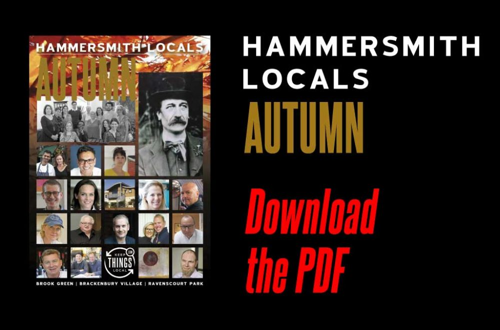 Hammersmith Locals: Download and Share the Autumn 2017 PDF
