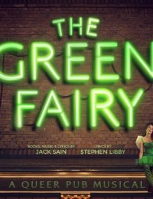 The Green Fairy at the Union Theatre – Review